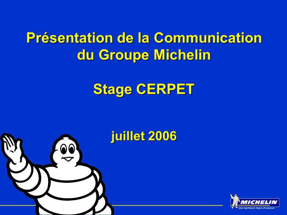 Présentation de la Communication du Groupe Michelin Stage CERPET juillet 2006