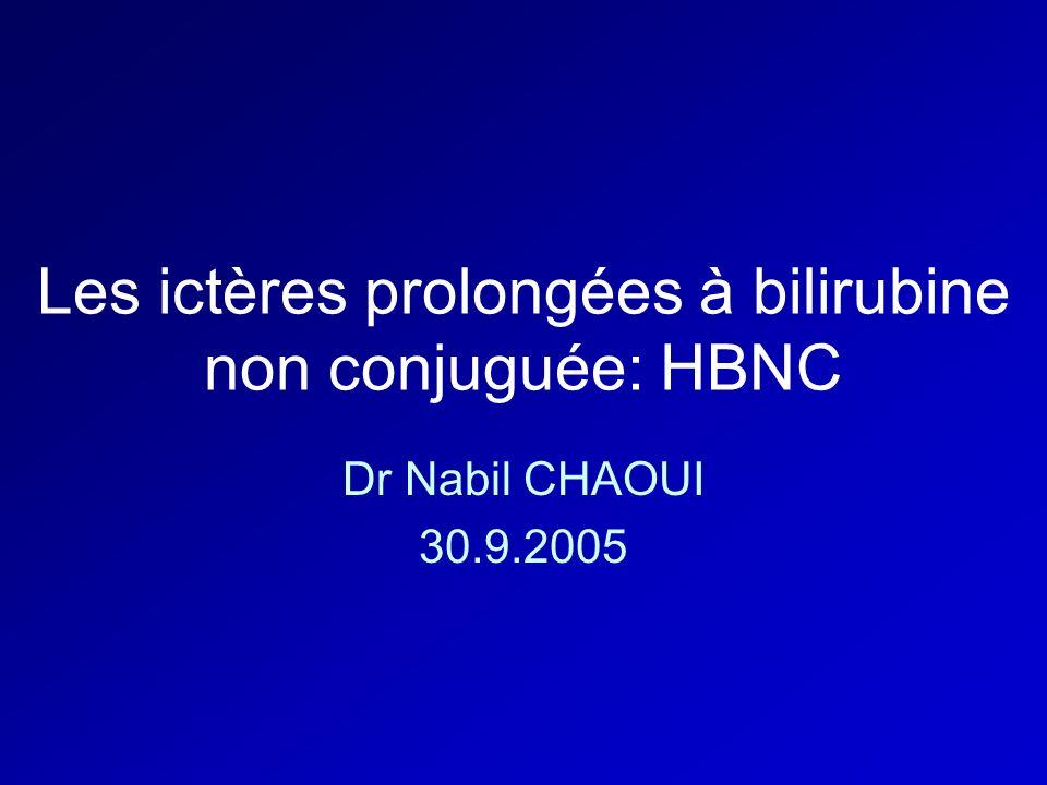 Les ictères prolongées à bilirubine non conjuguée: HBNC