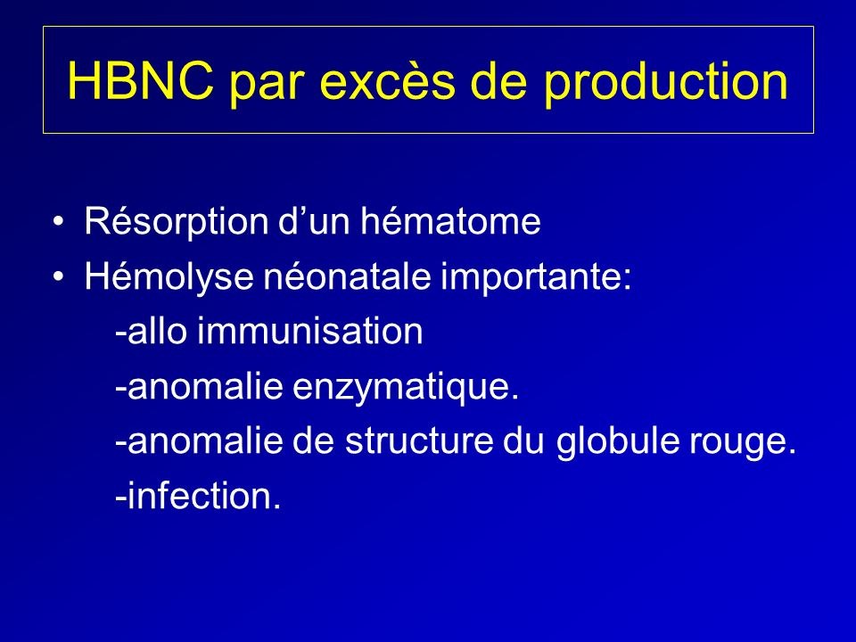 HBNC par excès de production