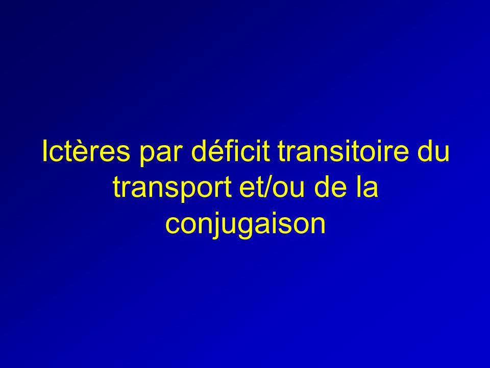 Ictères par déficit transitoire du transport et/ou de la conjugaison
