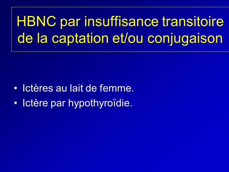 HBNC par insuffisance transitoire de la captation et/ou conjugaison