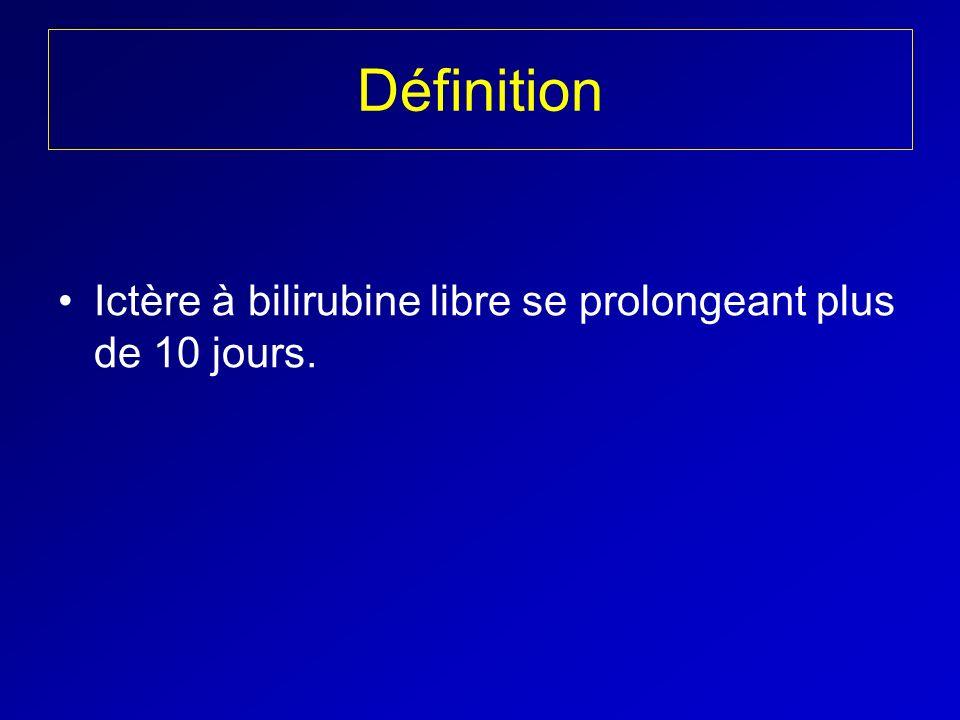 Définition Ictère à bilirubine libre se prolongeant plus de 10 jours.