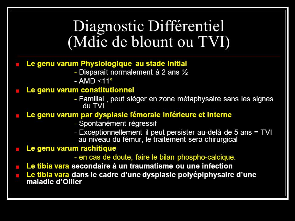 Diagnostic Différentiel (Mdie de blount ou TVI)