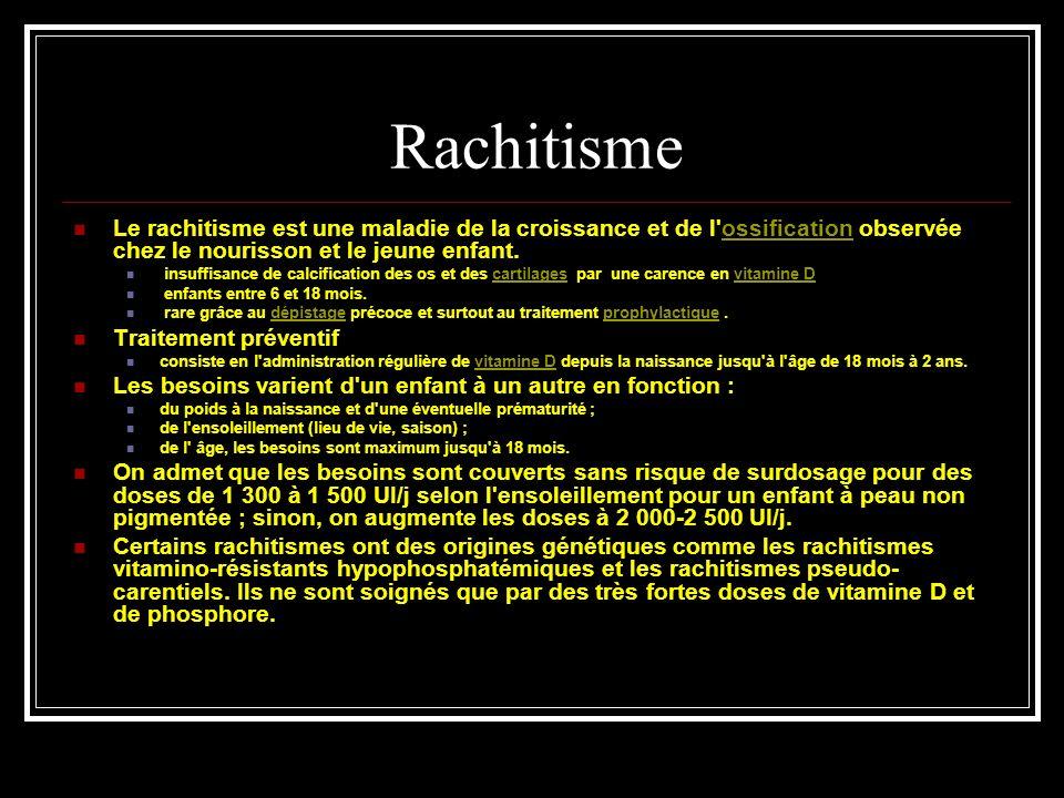 Rachitisme Le rachitisme est une maladie de la croissance et de l ossification observée chez le nourisson et le jeune enfant.