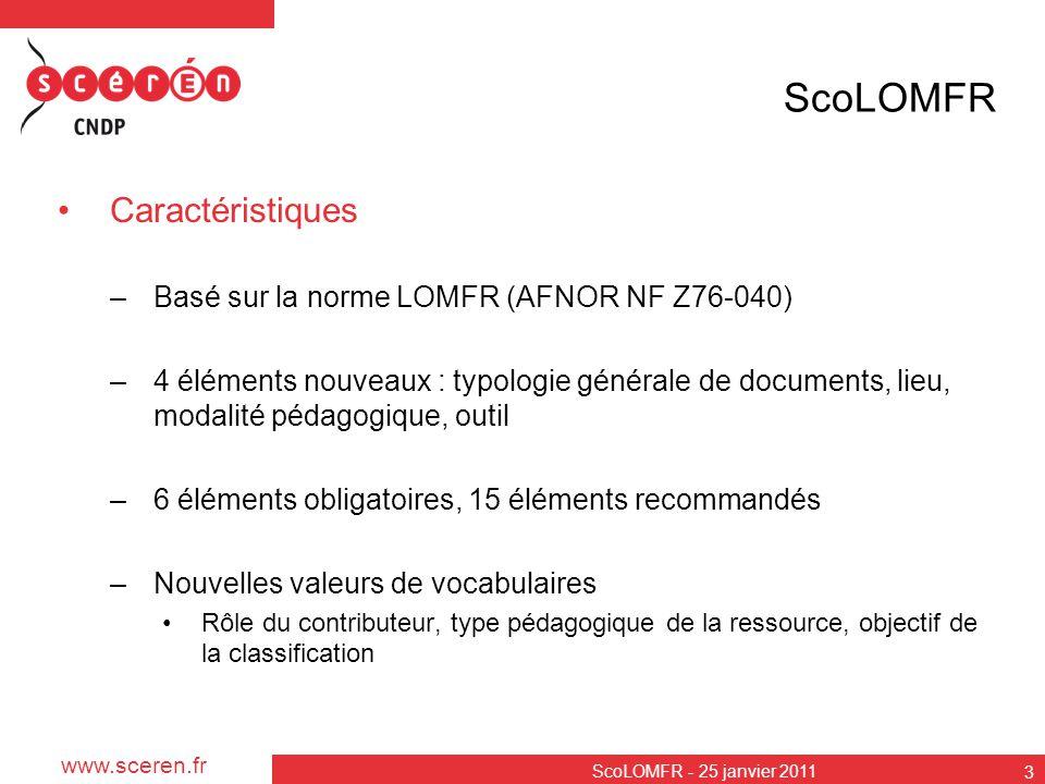 ScoLOMFR Caractéristiques Basé sur la norme LOMFR (AFNOR NF Z76-040)