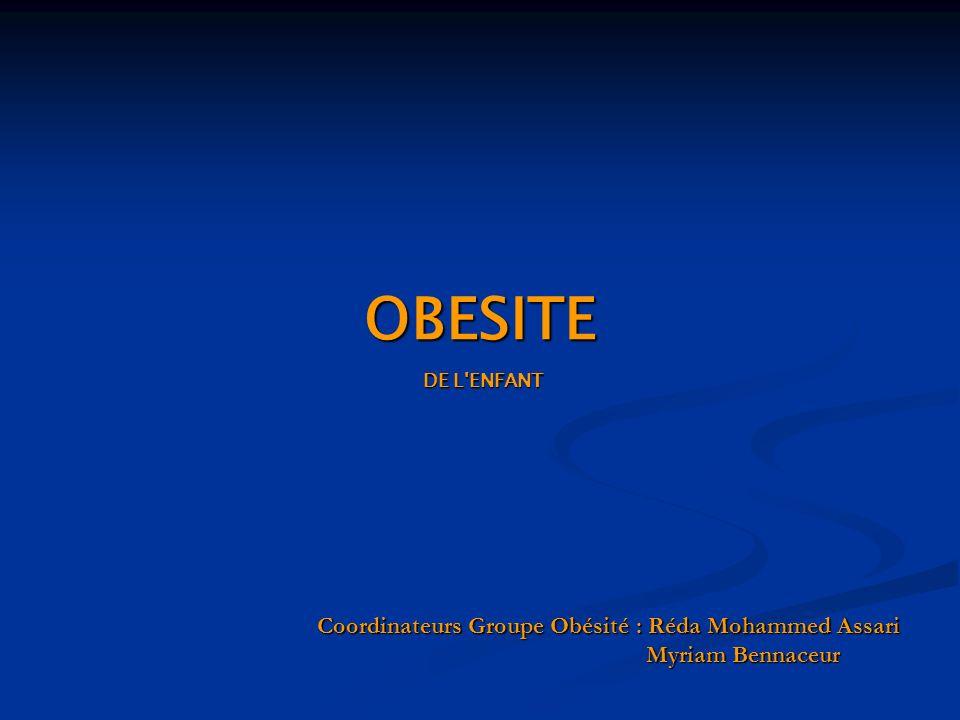 Coordinateurs Groupe Obésité : Réda Mohammed Assari Myriam Bennaceur