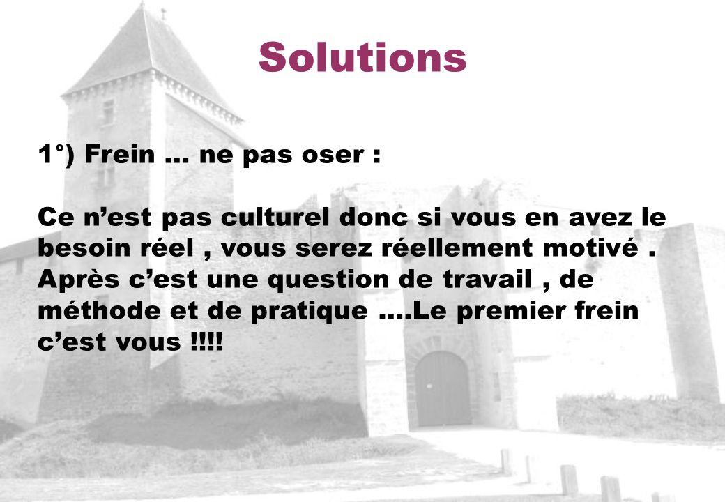 Solutions 1°) Frein … ne pas oser :