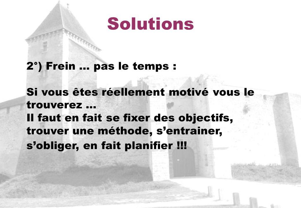 Solutions 2°) Frein … pas le temps :