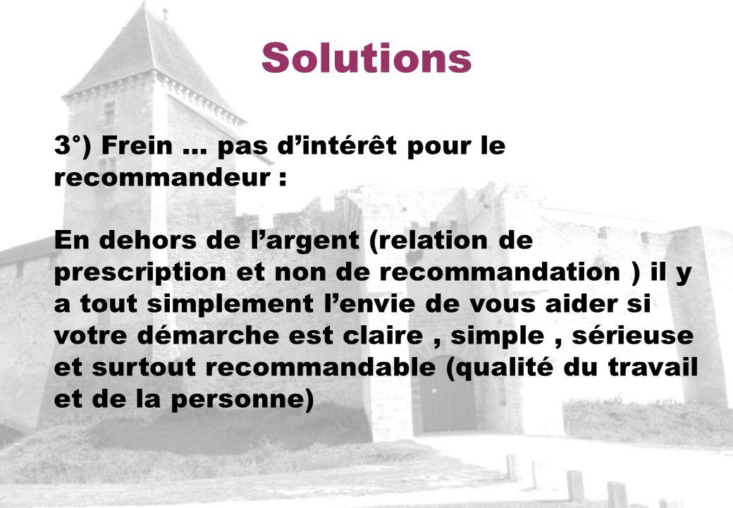 Solutions 3°) Frein … pas d'intérêt pour le recommandeur :