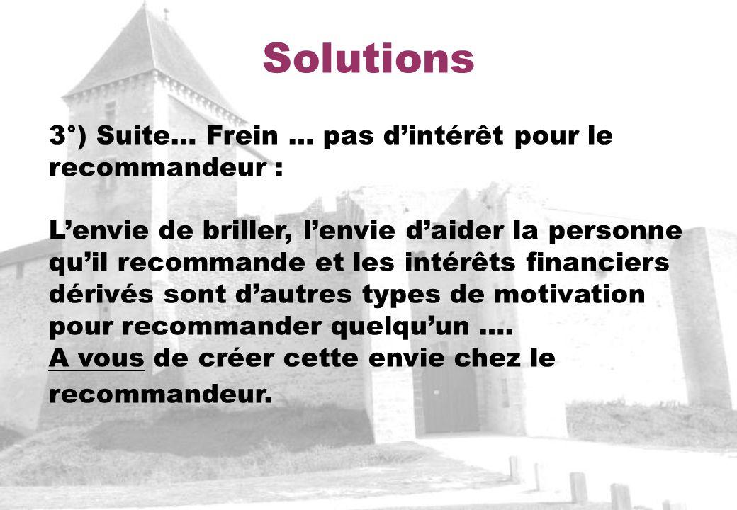 Solutions 3°) Suite… Frein … pas d'intérêt pour le recommandeur :