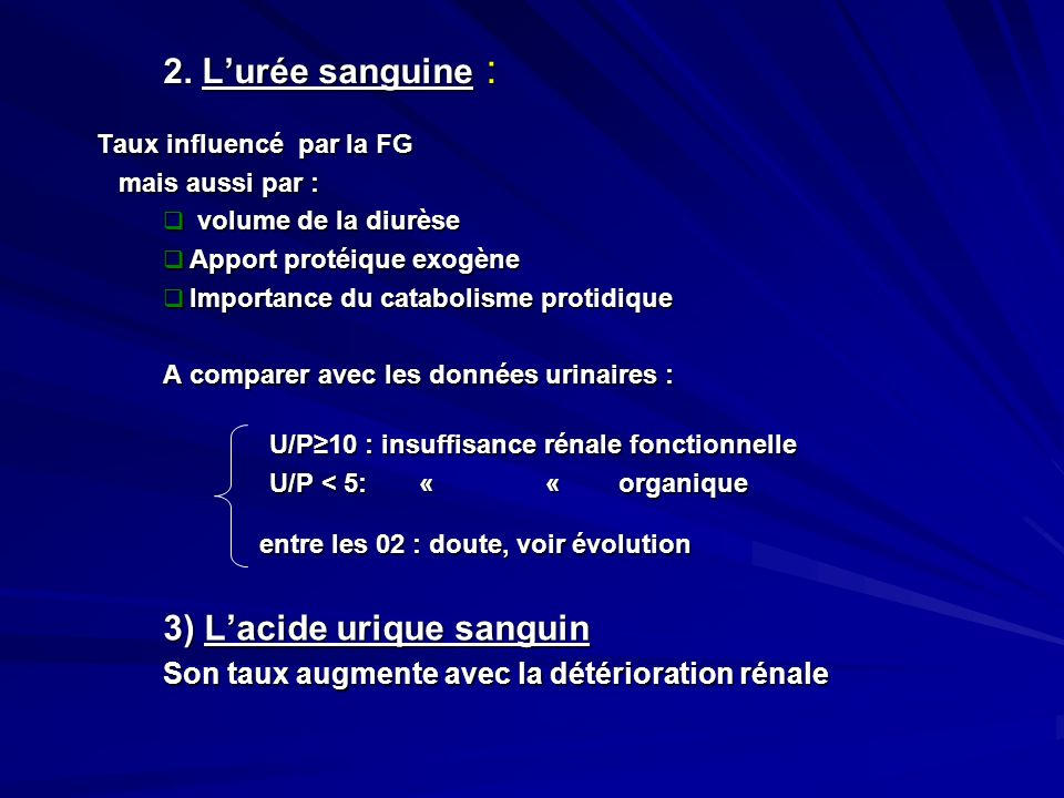 2. L'urée sanguine : 3) L'acide urique sanguin