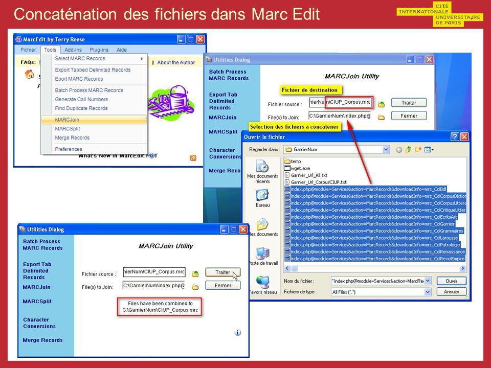 Concaténation des fichiers dans Marc Edit