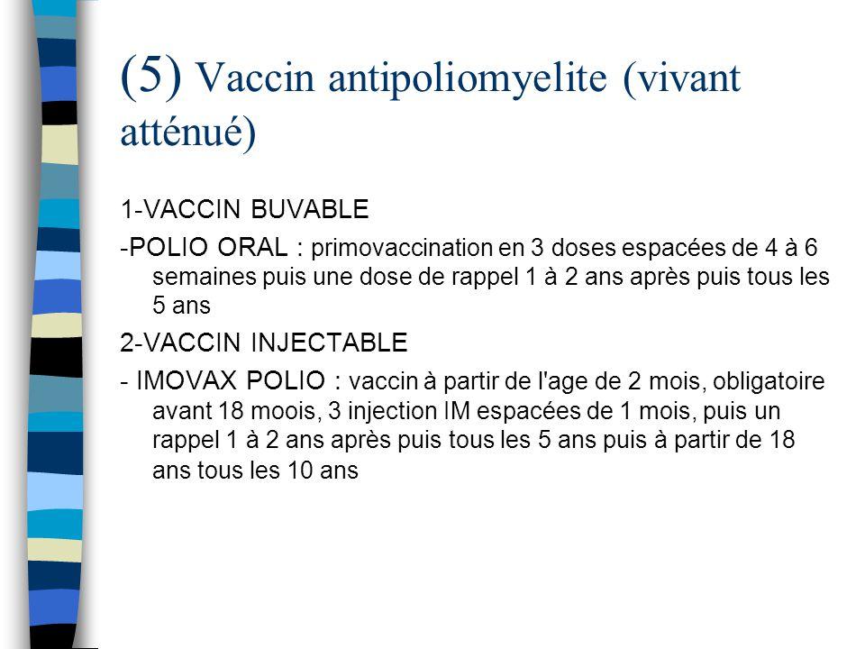 (5) Vaccin antipoliomyelite (vivant atténué)