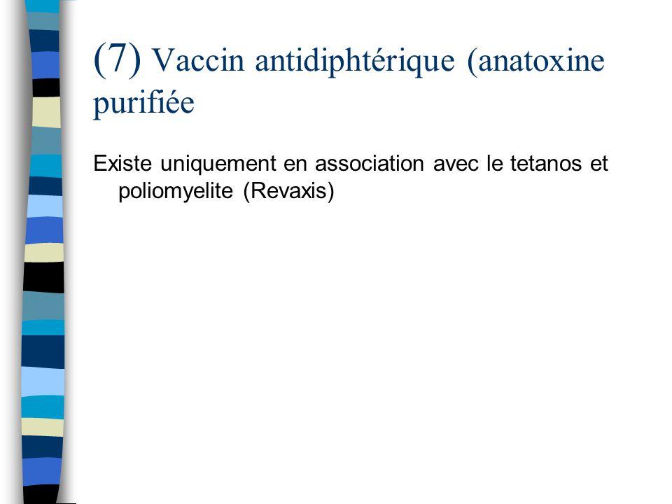 (7) Vaccin antidiphtérique (anatoxine purifiée