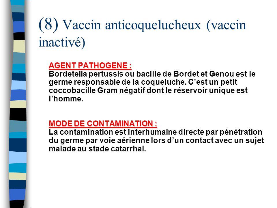 (8) Vaccin anticoquelucheux (vaccin inactivé)