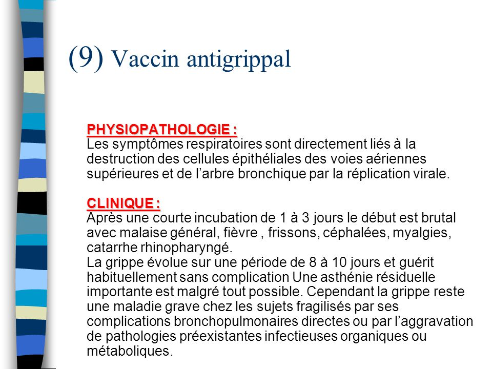 (9) Vaccin antigrippal