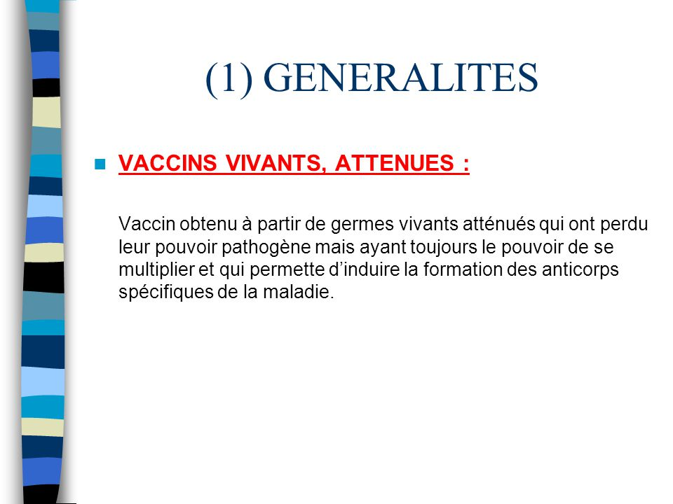 (1) GENERALITES VACCINS VIVANTS, ATTENUES :