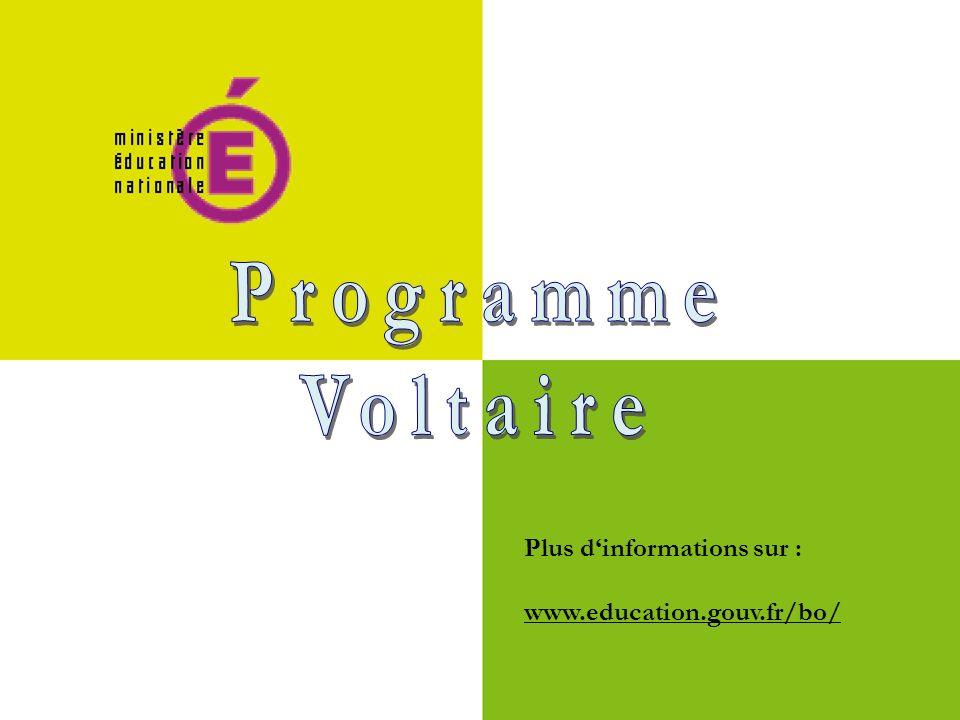Programme Voltaire Plus d'informations sur : www.education.gouv.fr/bo/