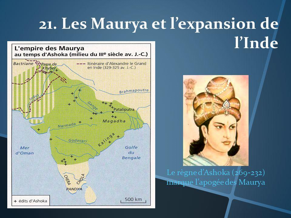 Le règne d'Ashoka (269-232) marque l'apogée des Maurya