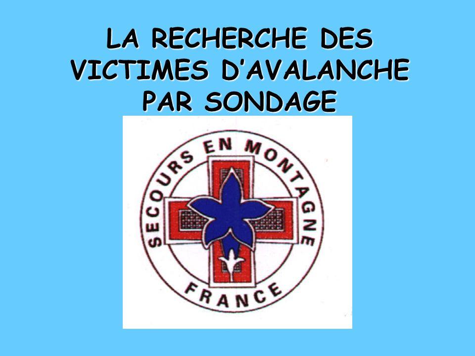 LA RECHERCHE DES VICTIMES D'AVALANCHE PAR SONDAGE