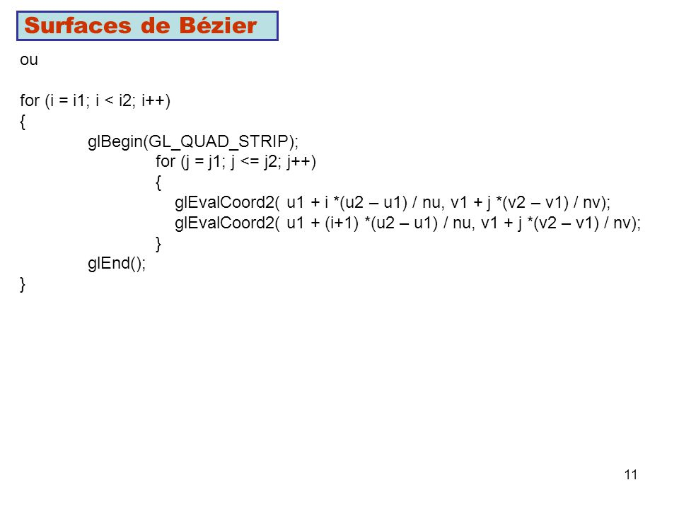 Surfaces de Bézier ou for (i = i1; i < i2; i++) {