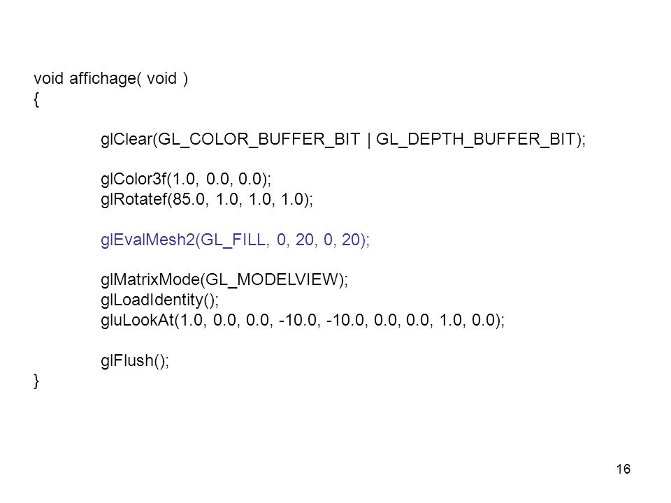 void affichage( void ) { glClear(GL_COLOR_BUFFER_BIT | GL_DEPTH_BUFFER_BIT); glColor3f(1.0, 0.0, 0.0);
