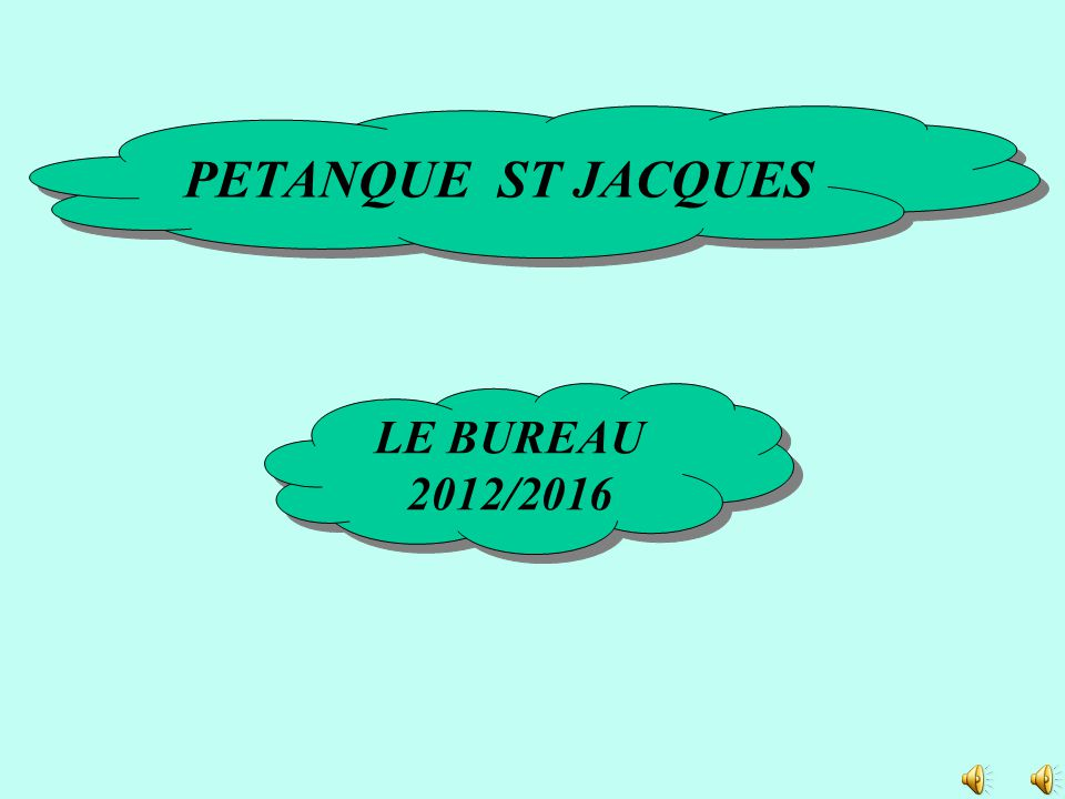 PETANQUE ST JACQUES LE BUREAU 2012/2016