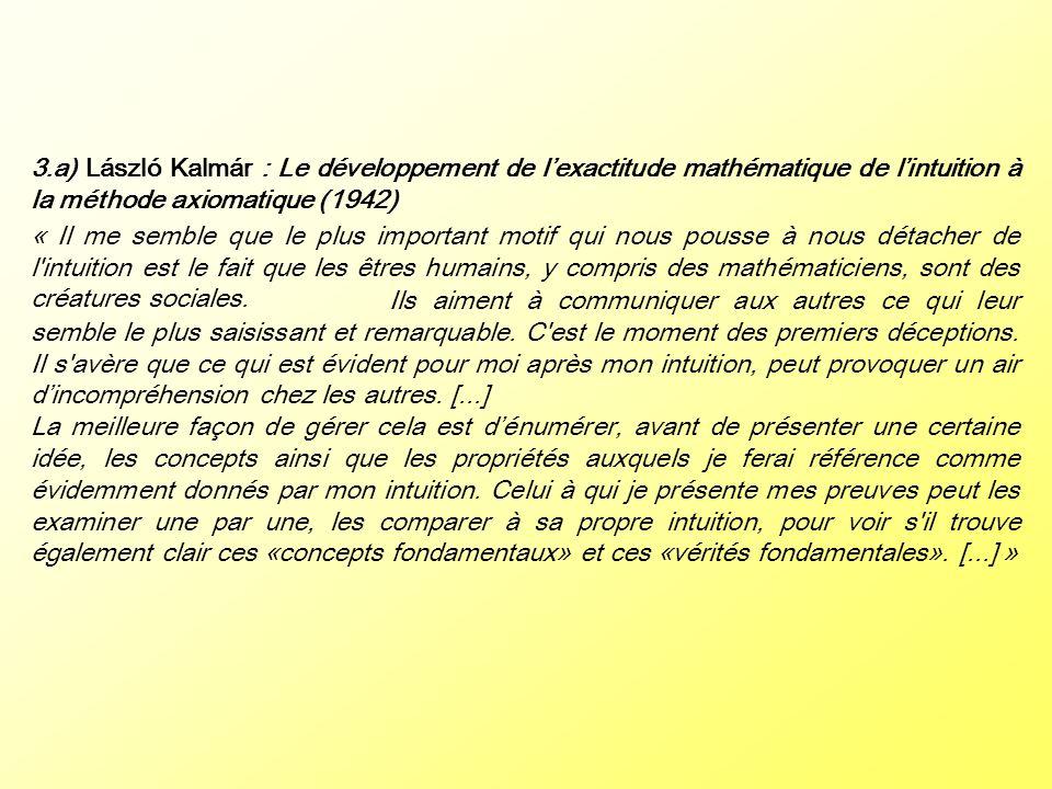 3.a) László Kalmár : Le développement de l'exactitude mathématique de l'intuition à la méthode axiomatique (1942)