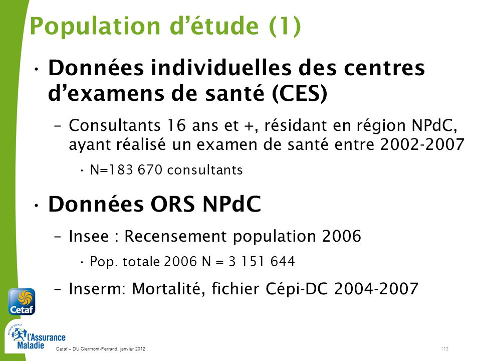 Population d'étude (1) Données individuelles des centres d'examens de santé (CES)
