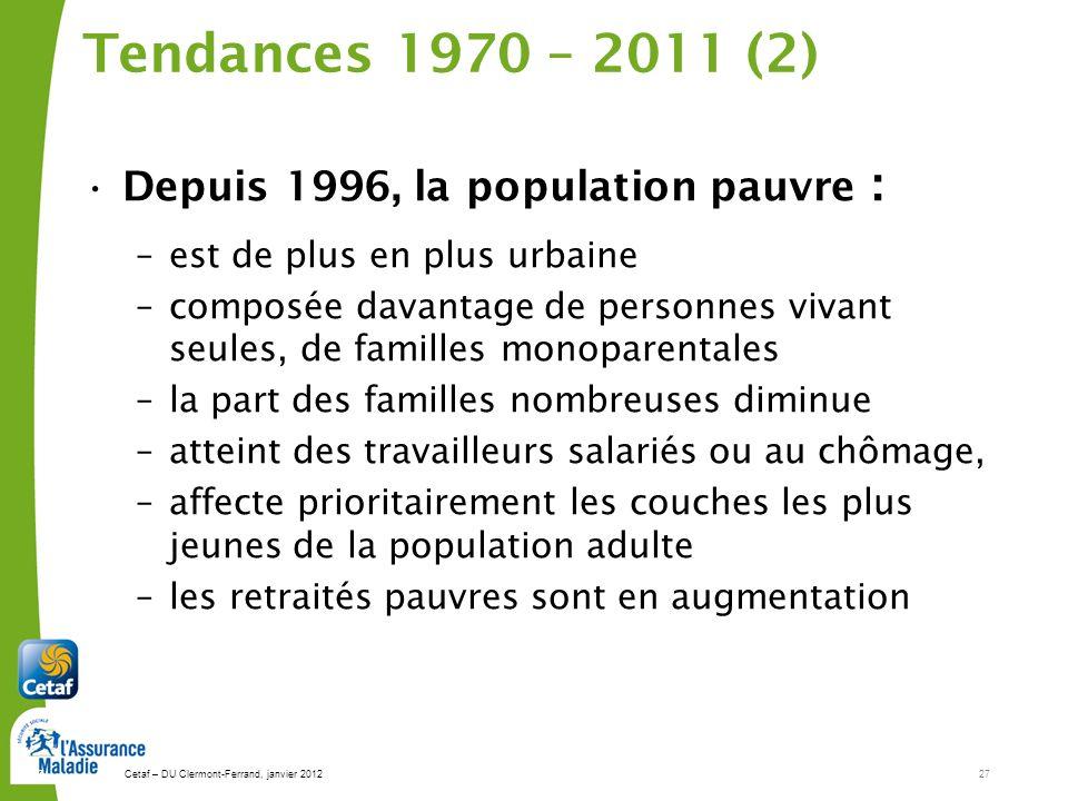 Tendances 1970 – 2011 (2) Depuis 1996, la population pauvre :