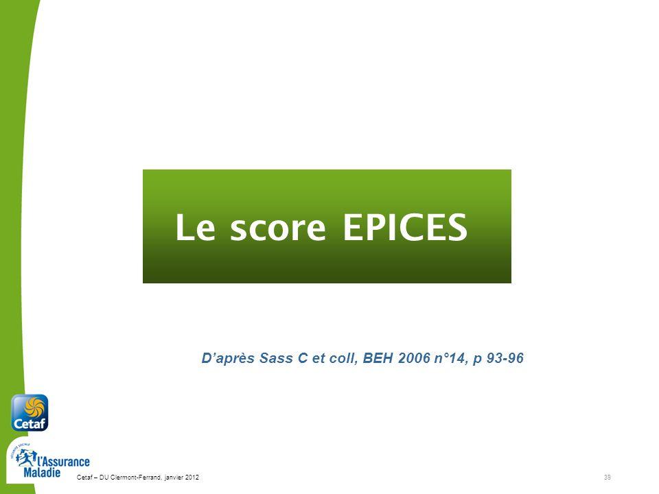 Le score EPICES D'après Sass C et coll, BEH 2006 n°14, p 93-96
