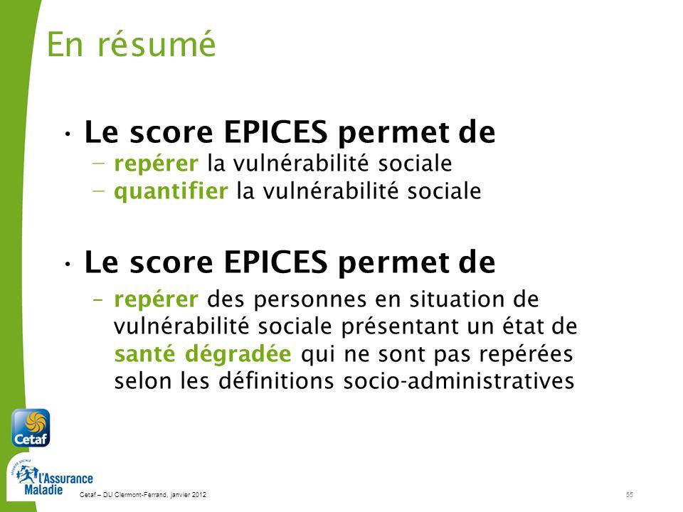 En résumé Le score EPICES permet de repérer la vulnérabilité sociale