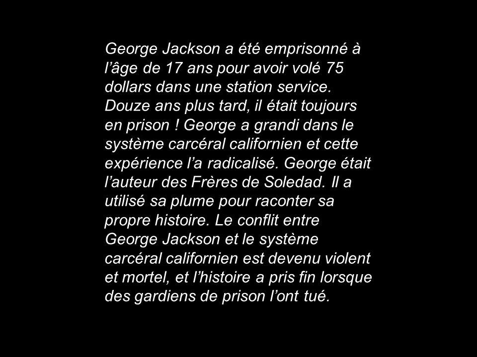 George Jackson a été emprisonné à l'âge de 17 ans pour avoir volé 75 dollars dans une station service.