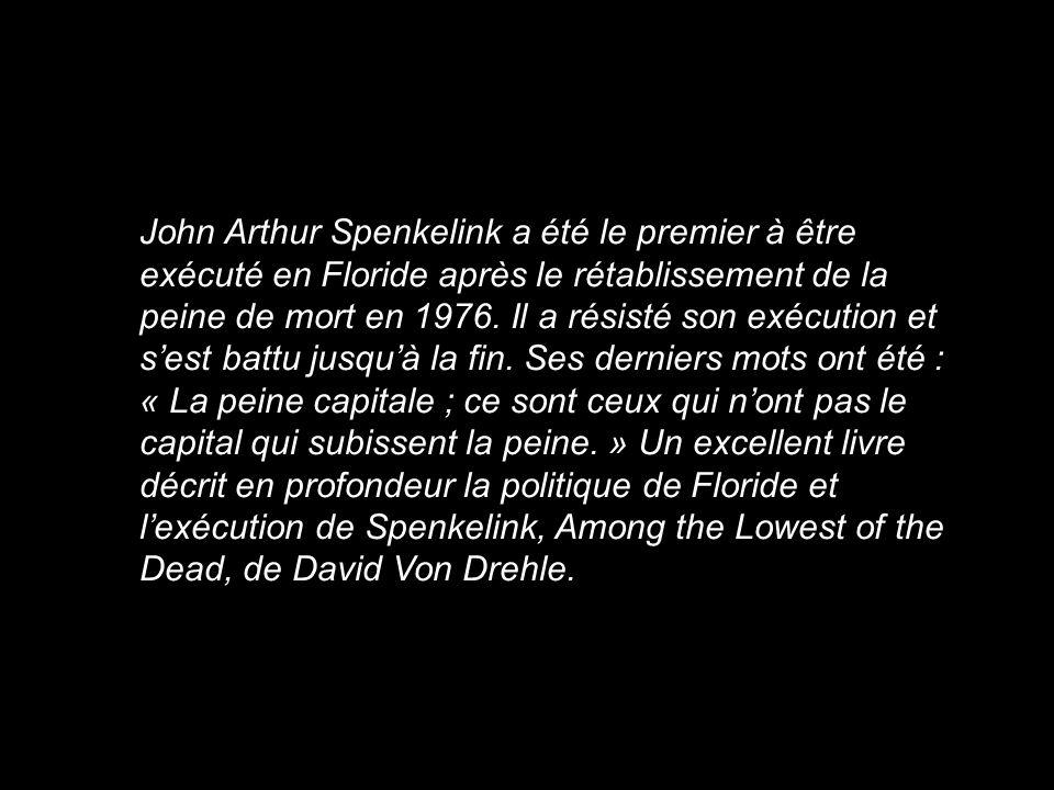 John Arthur Spenkelink a été le premier à être exécuté en Floride après le rétablissement de la peine de mort en 1976.