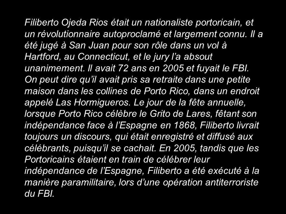 Filiberto Ojeda Rios était un nationaliste portoricain, et un révolutionnaire autoproclamé et largement connu.