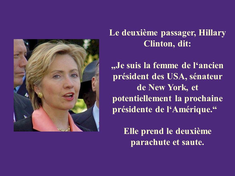 Le deuxième passager, Hillary Clinton, dit: