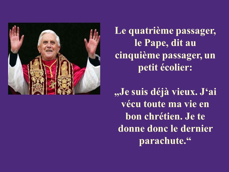 Le quatrième passager, le Pape, dit au cinquième passager, un petit écolier: