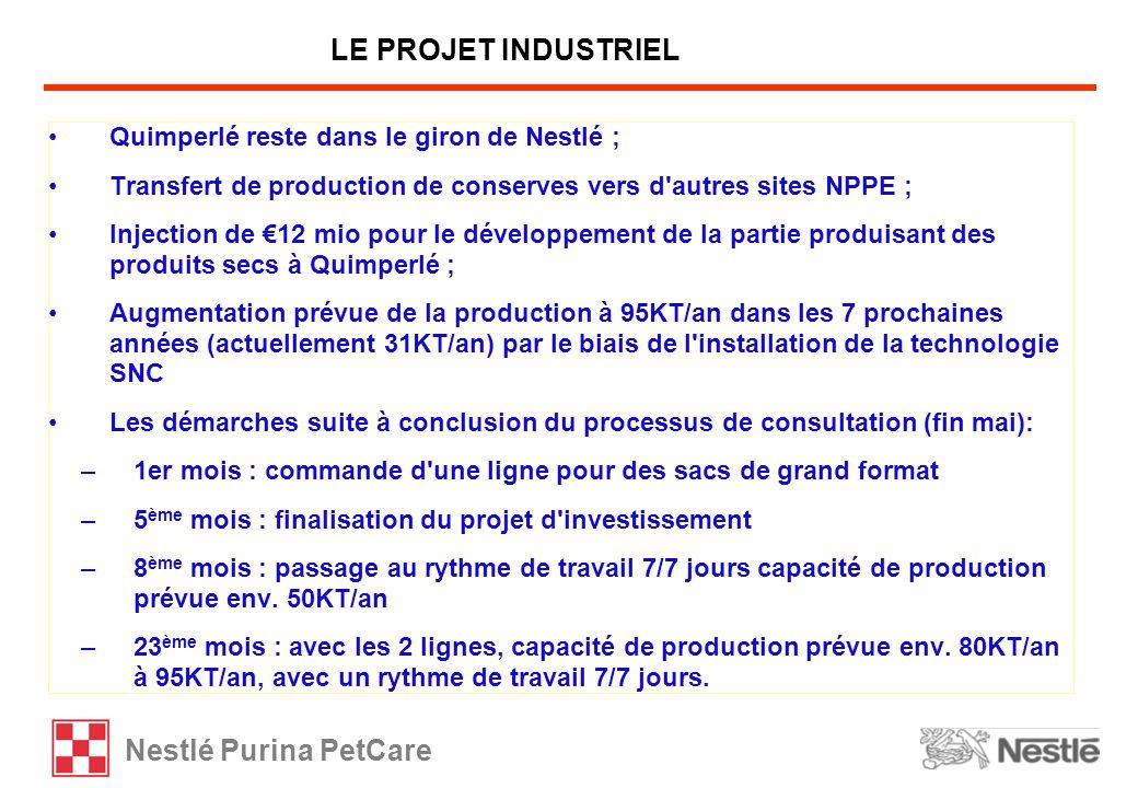 LE PROJET INDUSTRIEL Quimperlé reste dans le giron de Nestlé ;