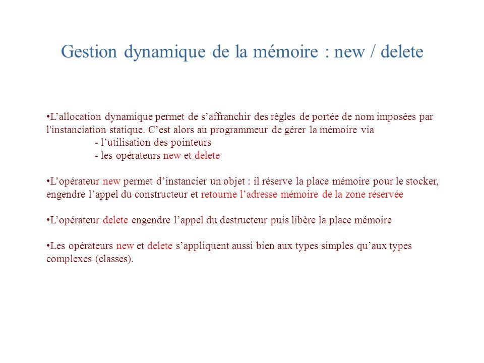 Gestion dynamique de la mémoire : new / delete