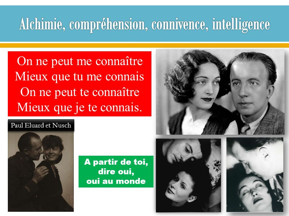 Alchimie, compréhension, connivence, intelligence