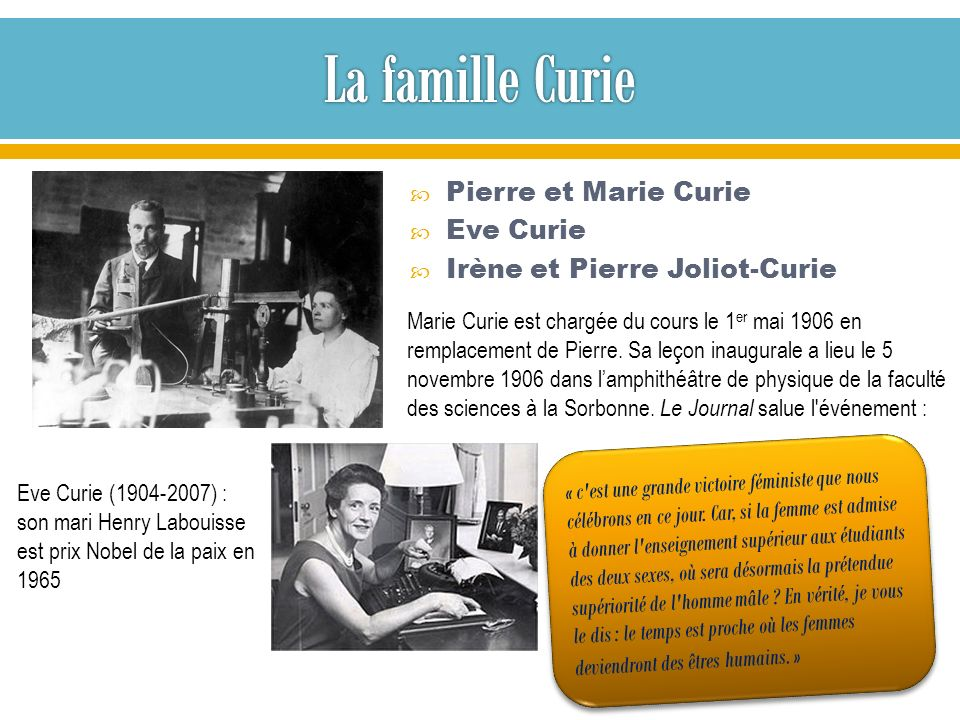 La famille Curie Pierre et Marie Curie Eve Curie