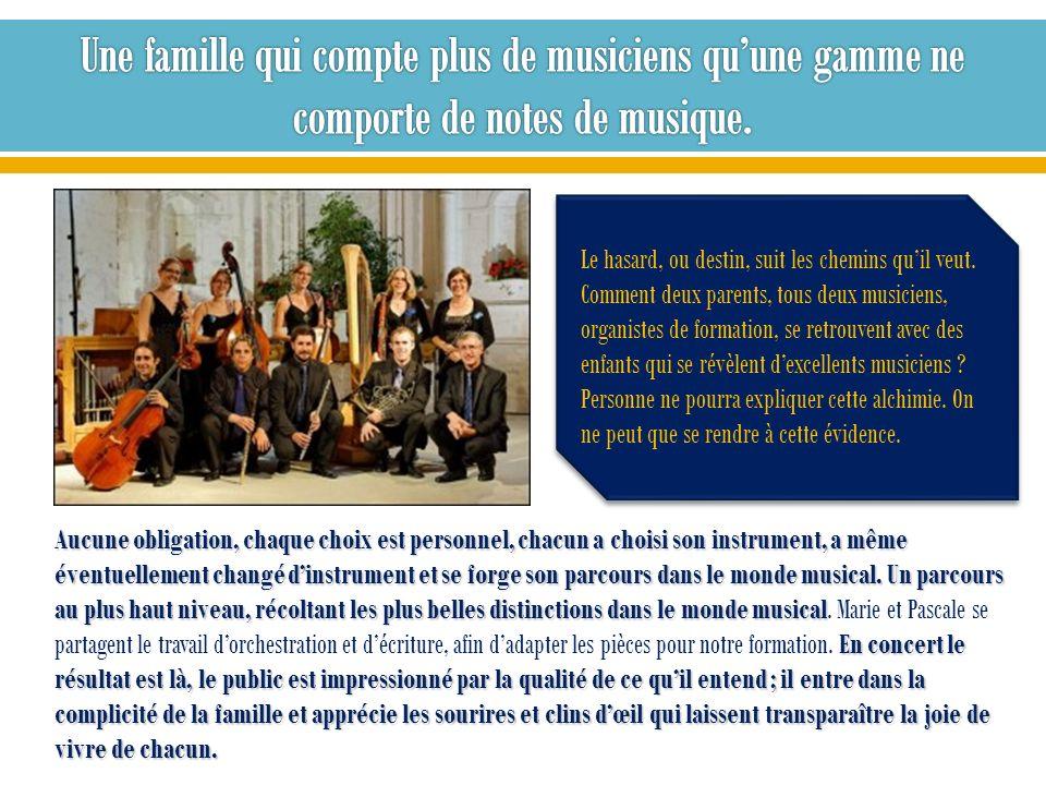 Une famille qui compte plus de musiciens qu'une gamme ne comporte de notes de musique.