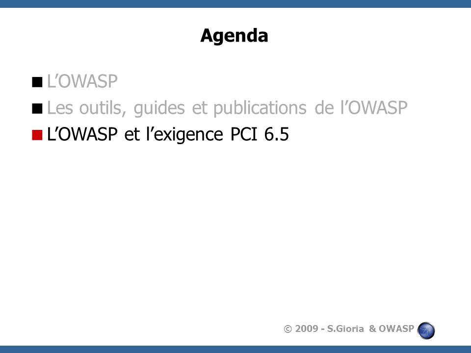 Agenda L'OWASP Les outils, guides et publications de l'OWASP L'OWASP et l'exigence PCI 6.5
