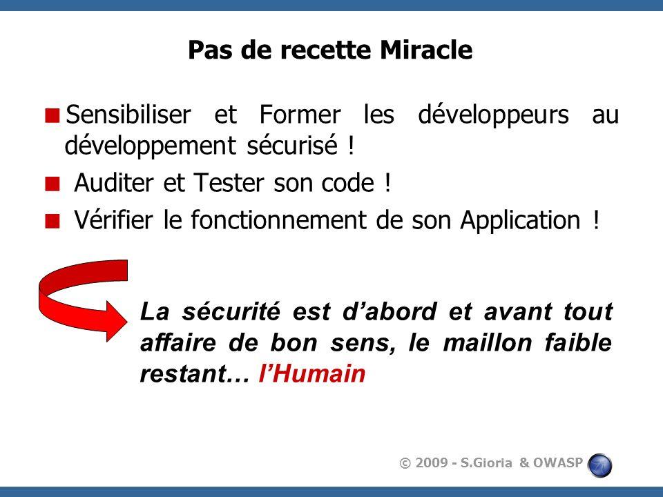 Pas de recette Miracle Sensibiliser et Former les développeurs au développement sécurisé ! Auditer et Tester son code !