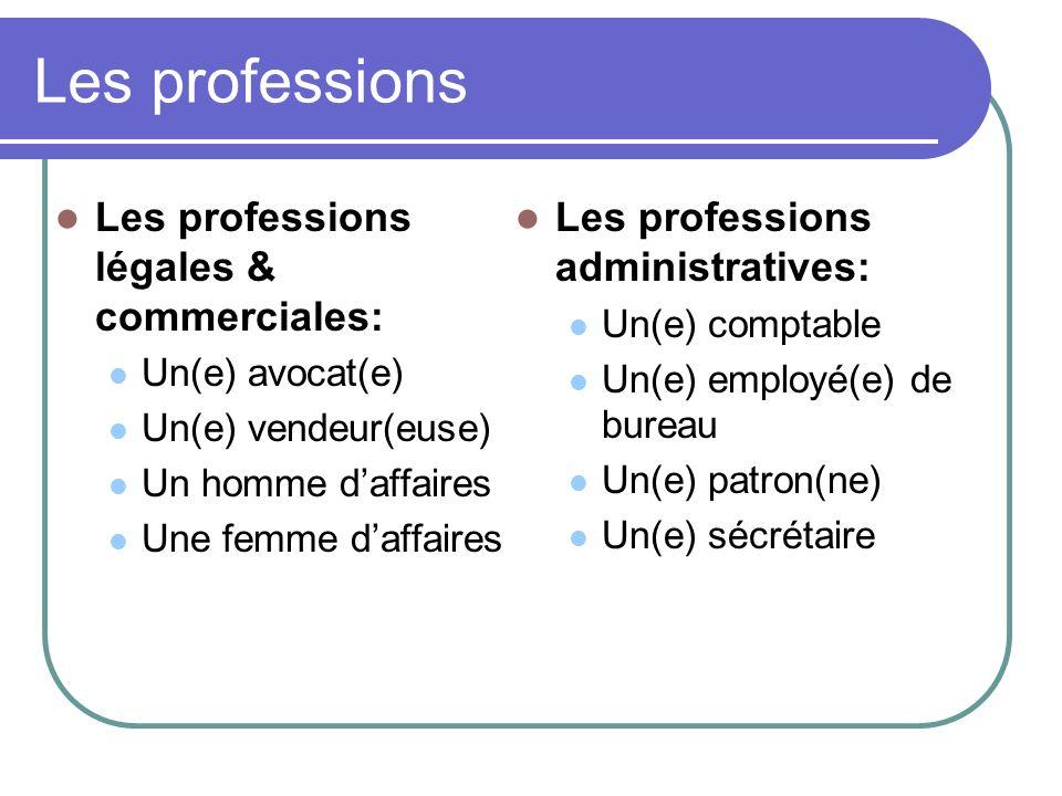 Les professions Les professions légales & commerciales: