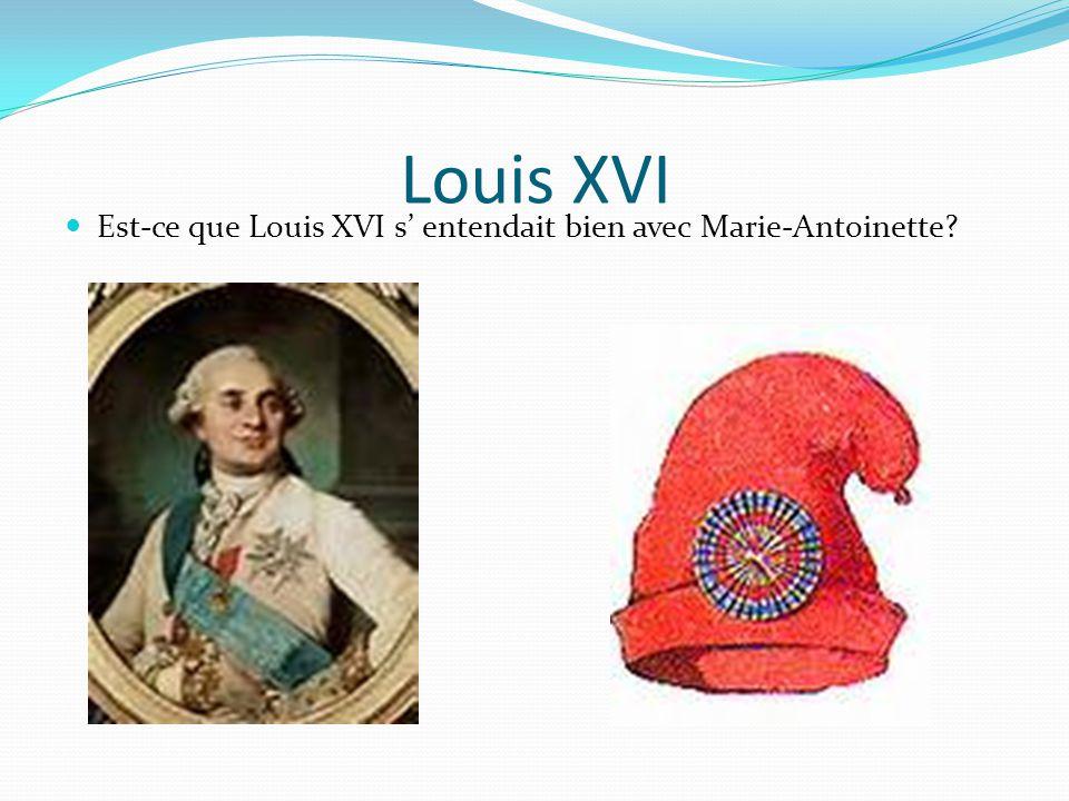 Louis XVI Est-ce que Louis XVI s' entendait bien avec Marie-Antoinette