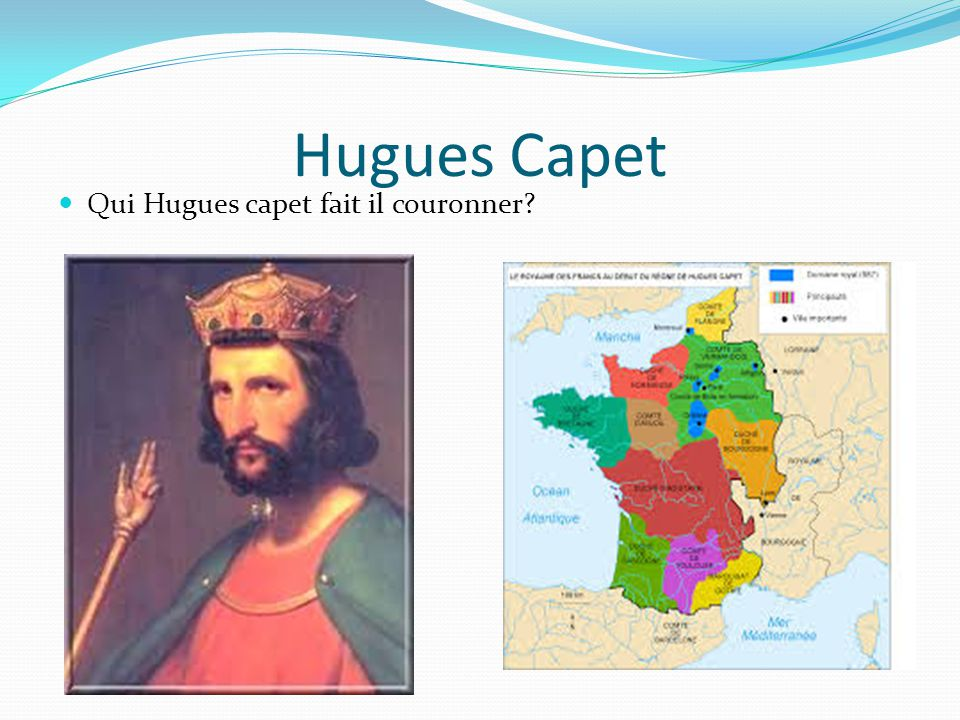 Hugues Capet Qui Hugues capet fait il couronner