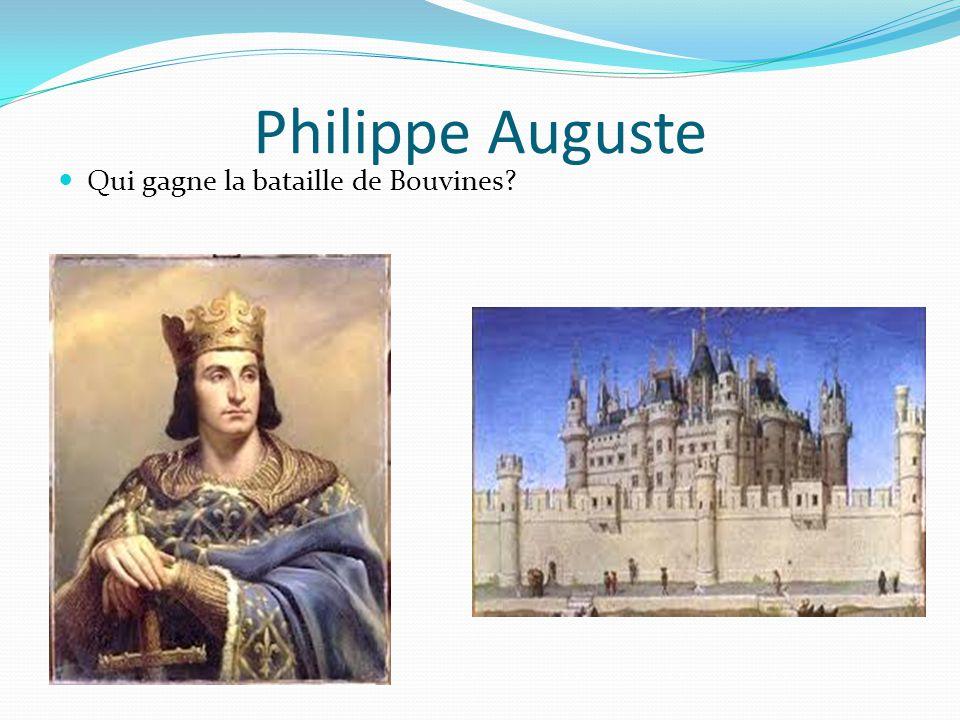 Philippe Auguste Qui gagne la bataille de Bouvines