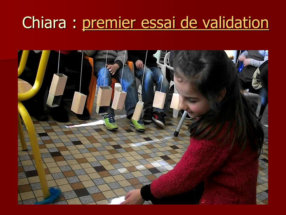 Chiara : premier essai de validation