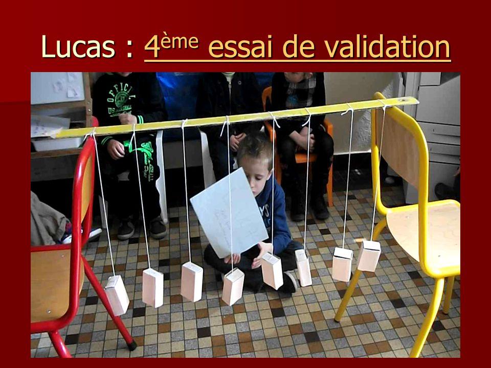 Lucas : 4ème essai de validation